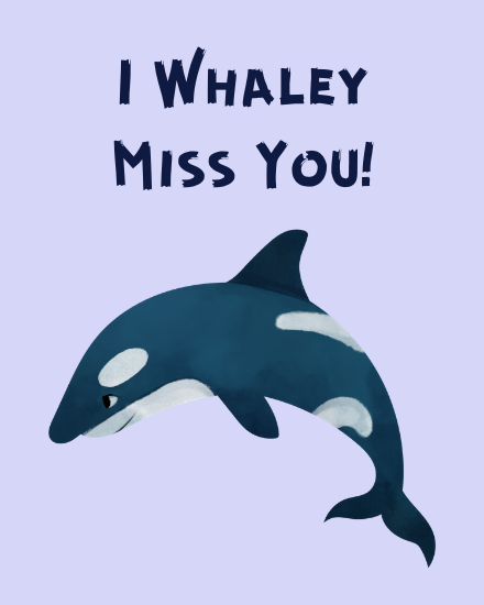 create free Whaley Miss you group card