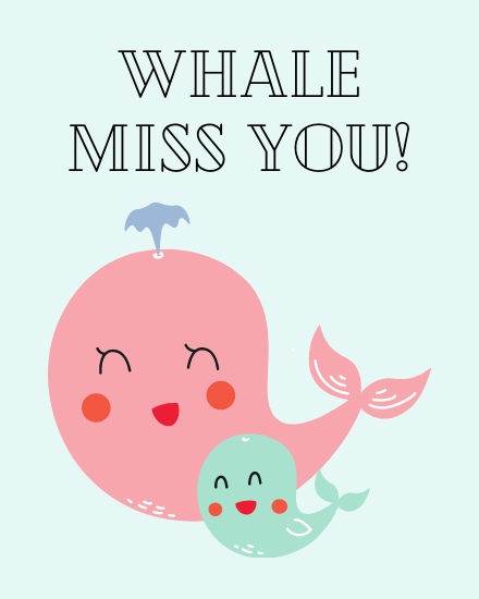create free Whale Miss You group card